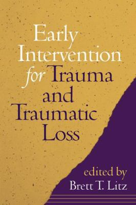 Early Intervention for Trauma and Traumatic Loss 9781572309531