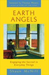 Earth Angels: Engaging the Sacred in Everyday Things 7051843