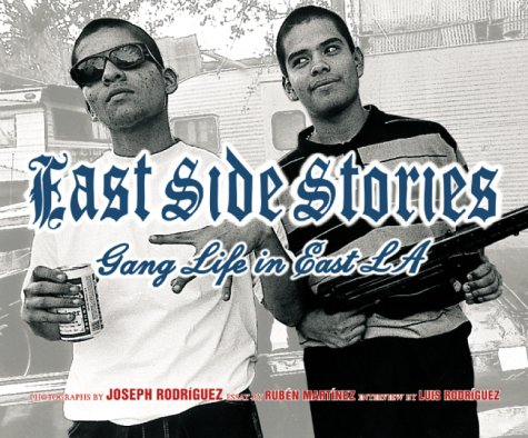 East Side Stories: Gang Life in East L.A. 9781576870723