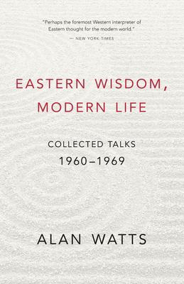Eastern Wisdom, Modern Life: Collected Talks: 1960-1969 9781577311805