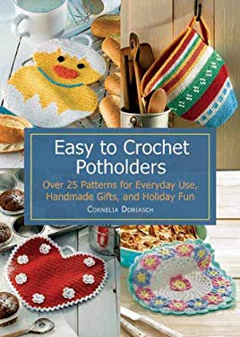 Easy to Crochet Potholders 9781570764509