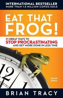 Eat That Frog!: 21 Great Ways to Stop Procrastinating and Get More Done in Less Time 9781576754221