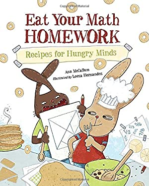 Eat Your Math Homework : Recipes for Hungry Minds