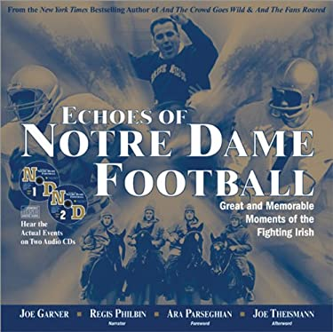 Echoes of Notre Dame Football with 2 CDs: Great and Memorable Moments of the Fighting Irish [With CDs (2)] 9781570717635