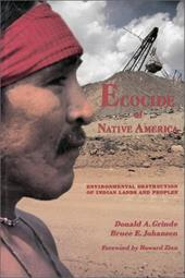Ecocide of Native America: Environmental Destruction of Indian Lands and Peoples