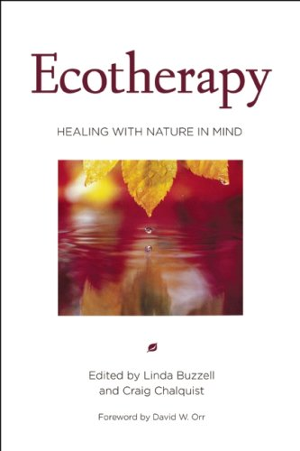 Ecotherapy: Healing with Nature in Mind 9781578051618