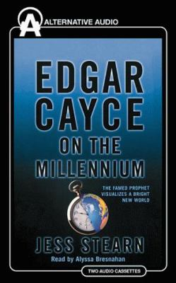 Edgar Cayce on the Millennium: The Famed Prophet Visualizes a Bright New World 9781574533125