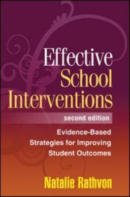 Effective School Interventions: Evidence-Based Strategies for Improving Student Outcomes 9781572309678