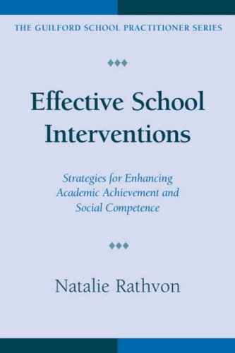 Effective School Interventions: Strategies for Enhancing Academic Achievement and Social Competence 9781572309104