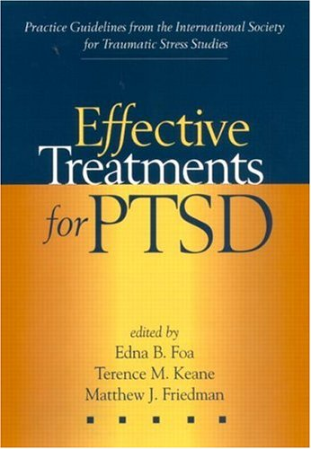 Effective Treatments for Ptsd: Practice Guidelines from the International Society for Traumatic Stress Studies 9781572305847