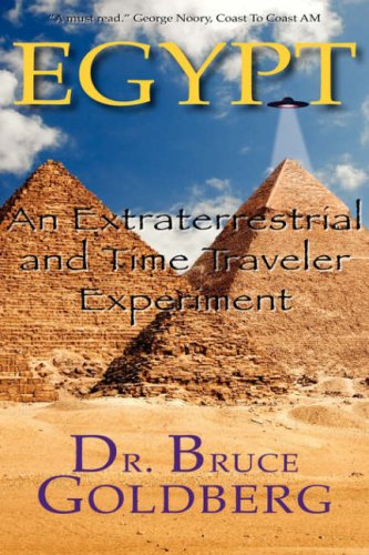 Egypt: An Extraterrestrial and Time Traveler Experiment 9781579680176