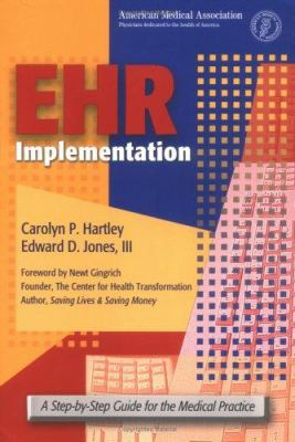 EHR Implementation: A Step-By-Step Guide for the Medical Practice 9781579476434