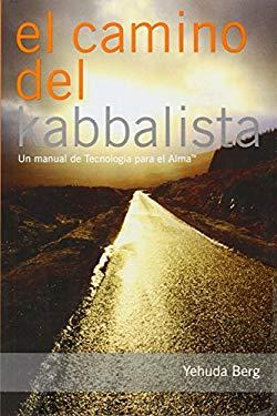El Camino del Kabbalista: Un Manual del Usuario de Tecnologia Para el Alma = The Way of the Kabbalist 9781571897046