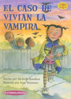 El Caso de Vivian la Vampira = Case of Vampire Vivian 9781575652771