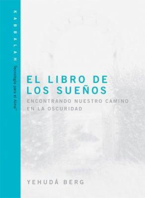 El Libro de los Suenos: Encontrando Nuestro Camino en la Oscuridad 9781571895554