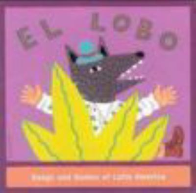 El Lobo Songs and Games of Latin Ameri 9781579400293