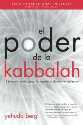 El Poder de la Kabbalah: 13 Principios Para Superar los Desafios y Alcanzar la Realizacion = The Power of Kabbalah 9781571897701