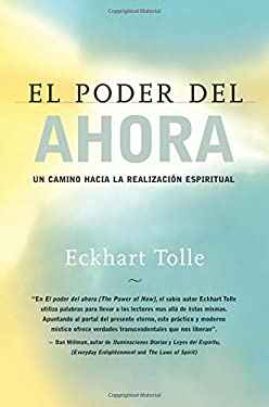 El Poder del Ahora: Un Camino Hacia La Realizacion Espiritual 9781577311850