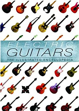 Electric Guitars: The Illustrated Encyclopedia 9781571452818