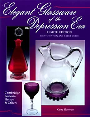 Elegant Glassware of the Depression Era: Identification and Value Guide 9781574320831