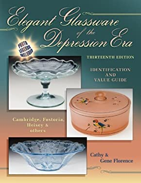 Elegant Glassware of the Depression Era: Identification and Value Guide 9781574326024