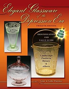 Elegant Glassware of the Depression Era: Identification and Value Guide 9781574325140