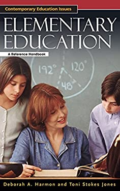 Elementary Education: A Reference Handbook 9781576079423