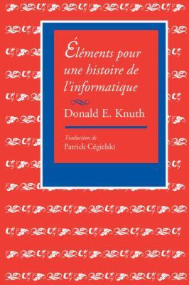Elements Pour une Histoire de L'Informatique 9781575866222