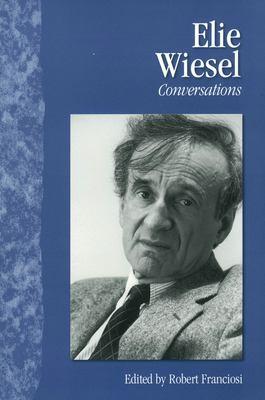 Elie Wiesel: Conversations 9781578065035