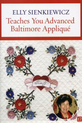 Elly Sienkiewicz Teaches You Advanced Baltimore Applique 9781571208538