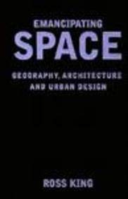 Emancipating Space: Geography, Architecture, and Urban Design