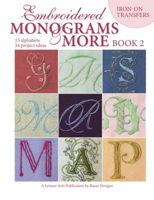 Embroidered Monograms & More Book 2 (Leisure Arts #4366) 9781574866308