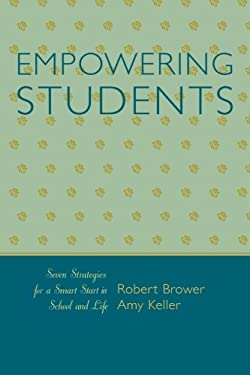 Empowering Students: Seven Strategies for a Smart Start in School and Life 9781578864928