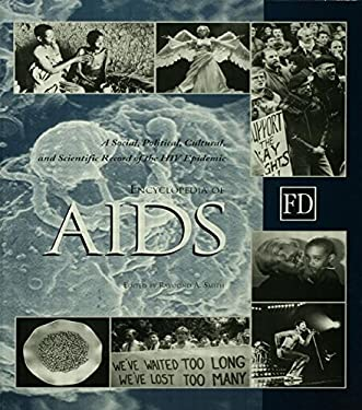 Encyclopedia of AIDS: A Social, Political, Cultural, and Scientific Record of the HIV Epidemic 9781579580070