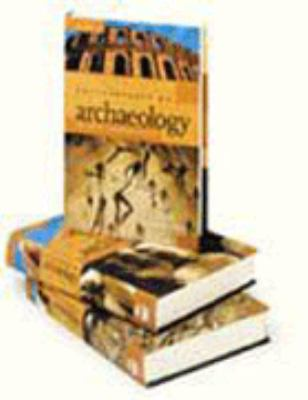 Encyclopedia of Archaeology [3 Volumes]: History and Discoveries 9781576071984