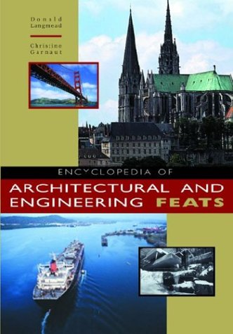 Encyclopedia of Architectural and Engineering Feats 9781576071120