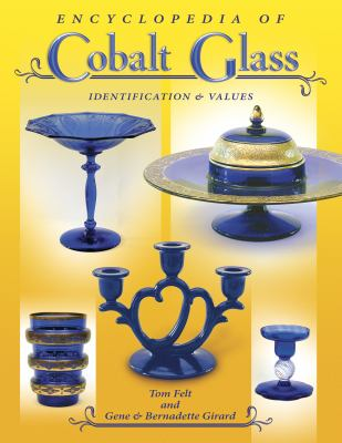 Encyclopedia of Cobalt Glass Identifications & Values 9781574326154