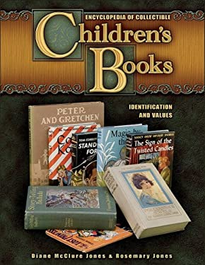 Encyclopedia of Collectible Children's Books: Identification and Values 9781574325751