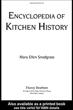 Encyclopedia of Kitchen History 9781579583804