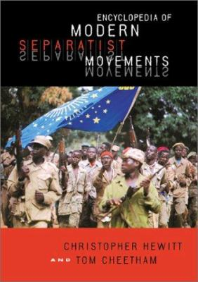 Encyclopedia of Modern Separatist Movements 9781576070079