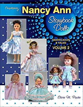 Encyclopedia of Nancy Ann Storybook Dolls, Volume 2: Identification & Values 9781574326093