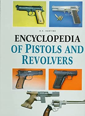 Encyclopedia of Pistols & Revolvers 9781577150206