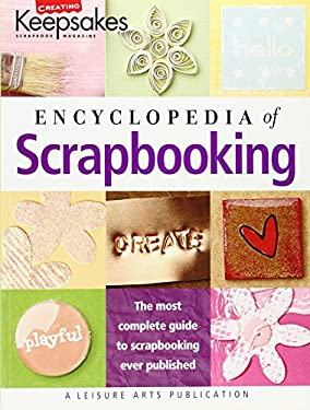 Encyclopedia of Scrapbooking (Leisure Arts #15941) 9781574864984