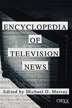 Encyclopedia of Television News 9781573561082
