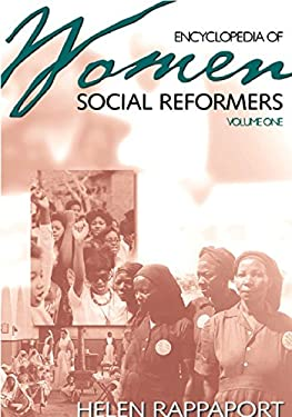 Encyclopedia of Women Social Reformers: Volume One A-L, Volume Two M-Z 9781576071014