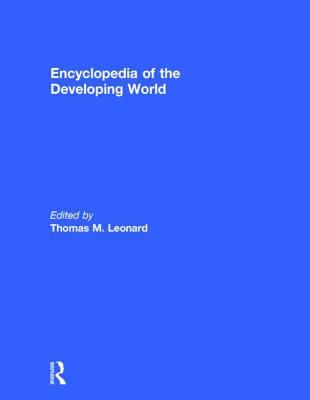 Encyclopedia of the Developing World 9781579583880
