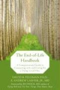 The End-Of-Life Handbook: A Compassionate Guide to Connecting with and Caring for a Dying Loved One 9781572245112