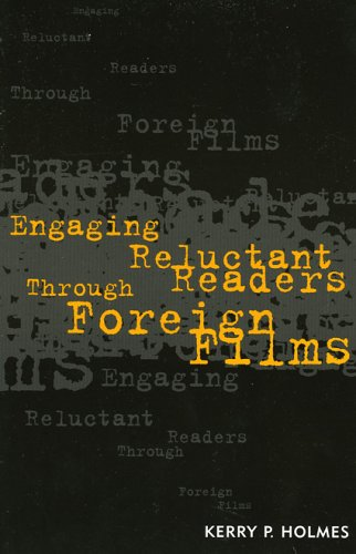 Engaging Reluctant Readers Through Foreign Film 9781578862061