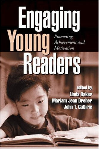 Engaging Young Readers: Promoting Achievement and Motivation 9781572305540