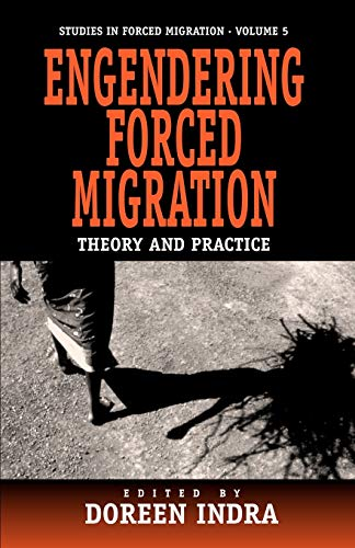 Engendering Forced Migration: Theory and Practice 9781571811356